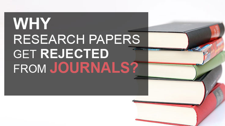 Why Research Papers Get Rejected from Journals?