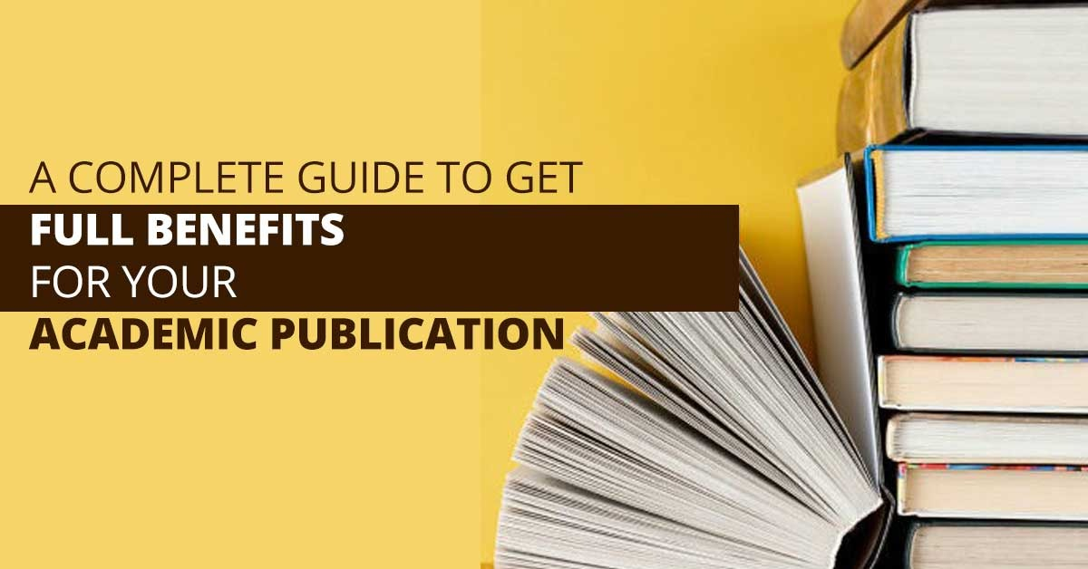 a complete guide to get full benefits for your academic publication